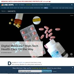 Digital Medicine? High-Tech Health Care On the Way