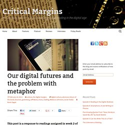 Our digital futures and the problem with metaphor