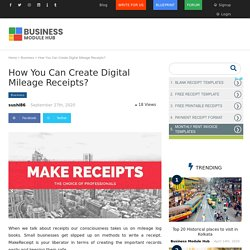 How You Can Create Digital Mileage Receipts?