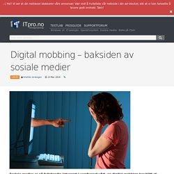 Digital mobbing - baksiden av sosiale medier - ITpro.no