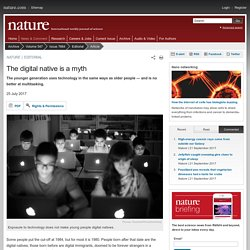 The digital native is a myth : Nature News & Comment