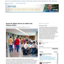 Quand les digital natives se méfient des réseaux sociaux — Devenir un talent dans un monde digital ! #DTMD