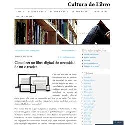 Cómo leer un libro digital sin necesidad de un e-reader