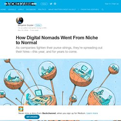 How Digital Nomads Went From Niche to Normal – Backchannel