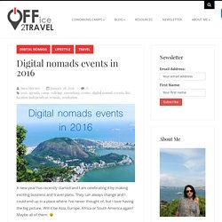 Digital nomads events in 2016 - Office to travelOffice to travel