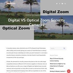 Digital VS Optical Zoom Security Cameras