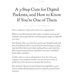 A 3-Step Cure for Digital Packrats, and How to Know If You're One of Them