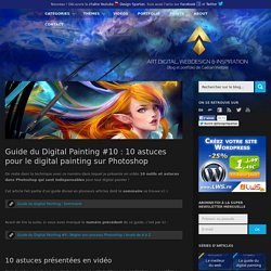 Guide du Digital Painting #10 : 10 astuces pour le digital painting sur Photoshop