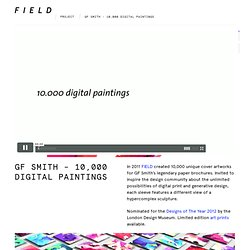 FIELD × 10,000 Digital Paintings × Shareable Digital Artefacts