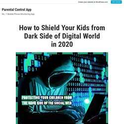How to Shield Your Kids from Dark Side of Digital World in 2020 – Parental Control App