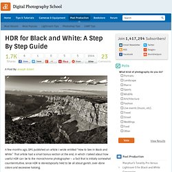 HDR for Black and White: A Step By Step Guide