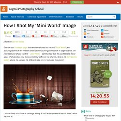 How I Shot My 'Mini World' Image