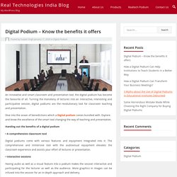 Digital Podium – Know the benefits it offers