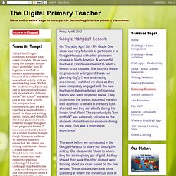 The Digital Primary Teacher: Google Hangout Lesson