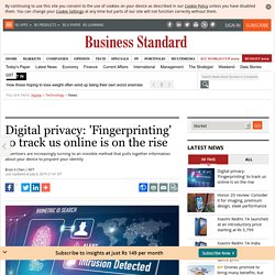 Digital privacy: 'Fingerprinting' to track us online is on the rise