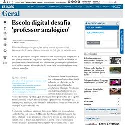 Escola digital desafia 'professor analógico' - Geral