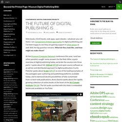 Beyond the Printed Page: Museum Digital Publishing Bliki