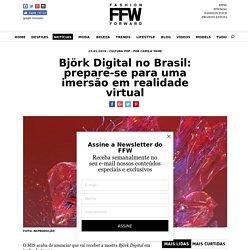 Björk Digital no Brasil: prepare-se para uma imersão em realidade virtual // Notícias // FFW