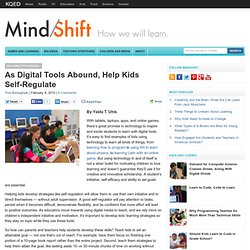 As Digital Tools Abound, Help Kids Self-Regulate