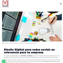 Diseño Digital para redes social: su relevancia para tu empresa ✔️