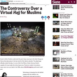 Digital Hajj: How religion feels using Mecca 3D, Second Life, virtual worlds, and online.