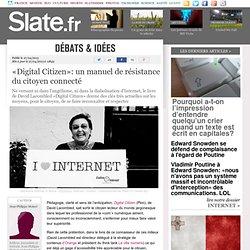 «Digital Citizen»: un manuel de résistance du citoyen connecté