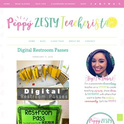 Digital Restroom Passes – Peppy Zesty Teacherista