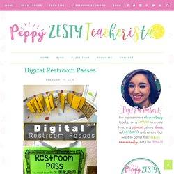 Digital Restroom Passes – Peppy Zesty Teacherista