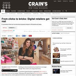 From clicks to bricks: Digital retailers get real
