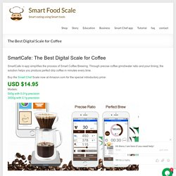 The Best Digital Scale for Coffee - Smart Food Scale