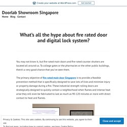 What's all the hype about fire rated door and digital lock system?