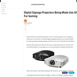 Digital Signage Projectors Being Made Use Of For Gaming