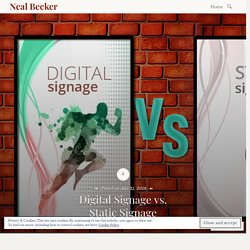 Digital Signage vs. Static Signage
