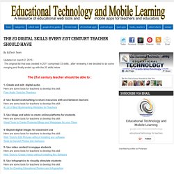 Educational Technology and Mobile Learning: The 33 Digital Skills Every 21st Century Teacher should Have