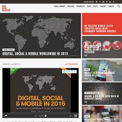 Digital, Social & Mobile Worldwide in 2015