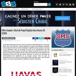 Offre Emploi : Chef de Projet Digital chez Havas SE (CDD)