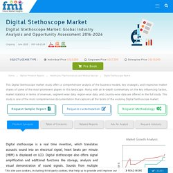 Digital Stethoscope Market to Face a Significant Slowdown in 2020, as COVID-19 Sets a Negative Tone for Investors