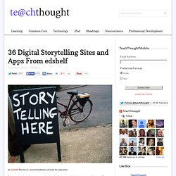 36 Digital Storytelling Sites and Apps From edshelf