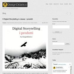 Il Digital Storytelling in classe: i prodotti