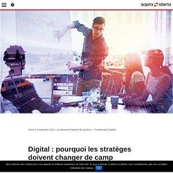 Digital : pourquoi les stratèges doivent changer de camp