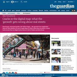 Cracks in the digital map: what the 'geoweb' gets wrong about real streets