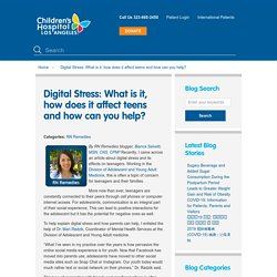 Digital Stress: What is it, how does it affect teens and how can you help?