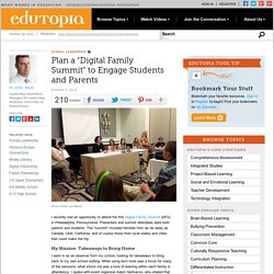 "Plan a ""Digital Family Summit"" to Engage Students and Parents"