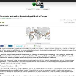 Olhar Digital: Novo cabo submarino de dados ligará Brasil e Europa