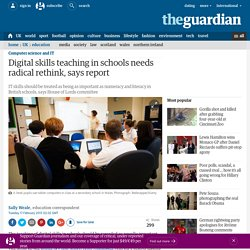 Digital skills teaching in schools needs radical rethink, says report