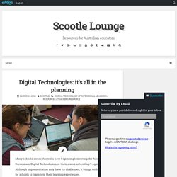 Digital Technologies: it's all in the planning – Scootle Lounge