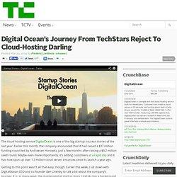 Digital Ocean's Journey From TechStars Reject To Cloud-Hosting Darling