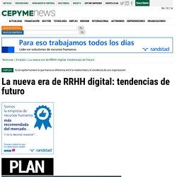 La nueva era de RRHH digital: tendencias de futuro