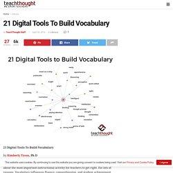 21 Digital Tools To Build Vocabulary -