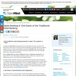 Digital Banking II: End Game of the Traditional Retail Banking